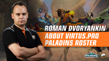 """Virtus.pro will join the European division"". Roman Dvoryankin –  about Paladins"
