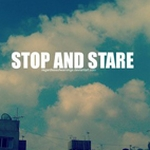 Stop And Stare