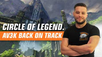 Circle of the legend. Av3k is back on track.