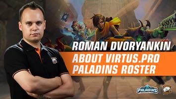 """Virtus.pro will join the European division"". Roman Dvoryankin –  about Paladins"