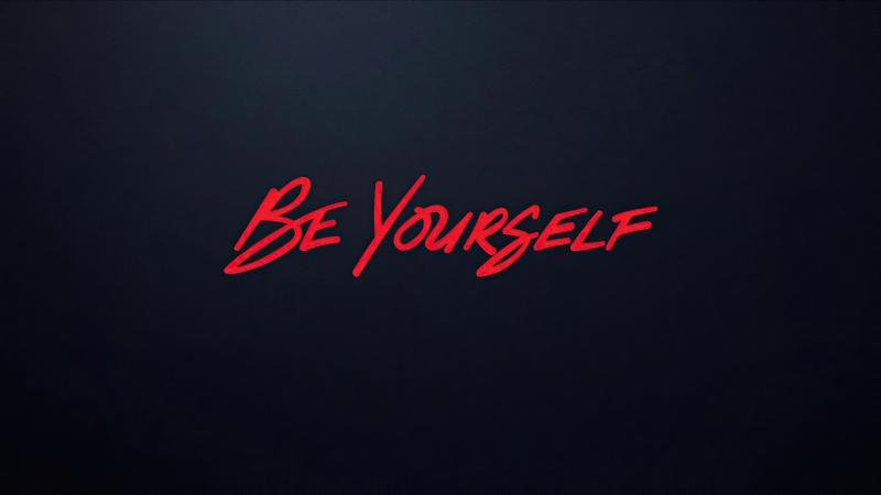 «Будь собой»